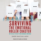Surviving the Emotional Roller Coaster Lib/E: Dbt Skills to Help Teens Manage Emotions Cover Image