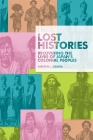 Lost Histories: Recovering the Lives of Japan's Colonial Peoples (Harvard East Asian Monographs #418) Cover Image
