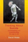 Thinking about Suicide: Contemplating and Comprehending the Urge to Die Cover Image