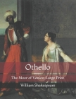 Othello: The Moor of Venice: Large Print Cover Image