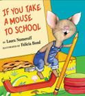 If You Take a Mouse to School (If You Give...) Cover Image