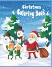 Christmas Coloring Book: Amazing children's Christmas Coloring Book -50 unique Designs to Color with Santa Claus, Reindeer, Snowman & More! Cover Image