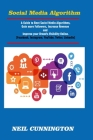 Social Media Algorithm: A Guide to Beat Social Media Algorithms [Facebook, YouTube, Instagram, LinkedIn, and Twitter]- Gain more Followers, Re Cover Image
