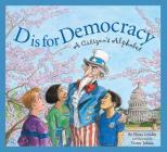 D Is for Democracy: A Citizen's Alphabet (Sleeping Bear Alphabets) Cover Image