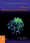 An Atlas of Human Blastocysts (Encyclopedia of Visual Medicine Series) Cover Image