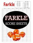 Farkle Score Sheets: 100 Farkle Score Pads, Farkle Dice Game, Farkle Game Record Keeper, Farkle Record Book Cover Image