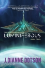 Luminiferous: The Questrison Saga: Book Four Cover Image