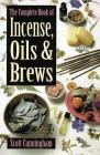 The Complete Book of Incense, Oils and Brews (Llewellyn's Practical Magick) Cover Image