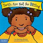 Teeth Are Not for Biting (Best Behavior® Board Book Series) Cover Image