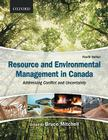 Resource and Environmental Management in Canada: Addressing Conflict and Uncertainty Cover Image
