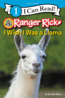 Ranger Rick: I Wish I Was a Llama (I Can Read Level 1) Cover Image
