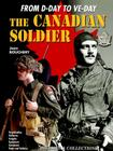 The Canadian Soldier in North-West Europe, 1944-1945: From D-Day to VE-Day Cover Image