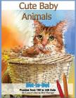 Cute Baby Animals - Dot-to-Dot Puzzles from 150-448 Dots Cover Image