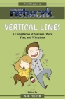 Vertical Lines: A Compilation of Sarcasm. Word Play, and Witticisms Cover Image