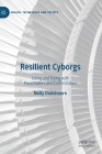Resilient Cyborgs: Living and Dying with Pacemakers and Defibrillators (Health) Cover Image