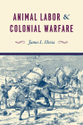 Animal Labor and Colonial Warfare Cover Image