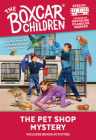 The Pet Shop Mystery (The Boxcar Children Mystery & Activities Specials #7) Cover Image
