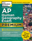 Cracking the AP Human Geography Exam 2020, Premium Edition: 5 Practice Tests + Complete Content Review + Proven Prep for the NEW 2020 Exam (College Test Preparation) Cover Image