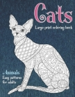 Large Print Coloring Book Easy Patterns for Adults - Animals - Cats Cover Image