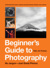 Beginner's Guide to Photography: No Jargon - Just Great Photos Cover Image