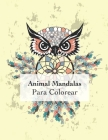 Animal Mandalas Para Colorear: Colorear con 50 adultos mandalas relajación y el buen estado de ánimo Cover Image