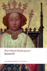 Richard II: The Oxford Shakespeare Cover Image