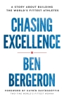 Chasing Excellence: A Story about Building the World's Fittest Athletes Cover Image