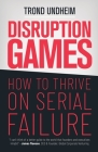 Disruption Games: How to Thrive on Serial Failure Cover Image