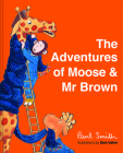 The Adventures of Moose & Mr. Brown Cover Image