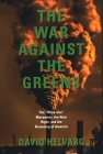 The War Against the Greens: The