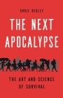 The Next Apocalypse: The Art and Science of Survival Cover Image