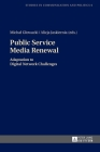 Public Service Media Renewal: Adaptation to Digital Network Challenges (Studies in Communication and Politics #6) Cover Image