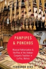 Panpipes & Ponchos: Musical Folklorization and the Rise of the Andean Conjunto Tradition in La Paz, Bolivia Cover Image