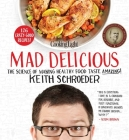 Cooking Light Mad Delicious: The Science of Making Healthy Food Taste Amazing Cover Image