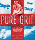 Pure Grit: How American World War II Nurses Survived Battle and Prison Camp in the Pacific Cover Image