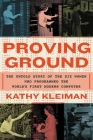Proving Ground: The Untold Story of the Six Women Who Programmed the World's First Modern Computer Cover Image