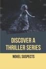 Discover A Thriller Series: Novel Suspects: Thriller Novels 2021 Cover Image