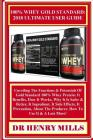 100% Whey Gold Standard: 2018 ULTIMATE USER GUiDE: Unveiling The Functions & Potentials Of Gold Standard 100% Whey Protein: It Benefits, How It Cover Image