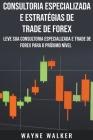 Consultoria Especializada e Estratégias De Trade De Forex Cover Image
