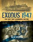 Exodus 1947: The Ship That Launched a Nation Cover Image