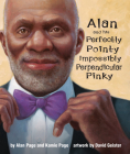 Alan and His Perfectly Pointy Impossibly Perpendicular Pinky Cover Image