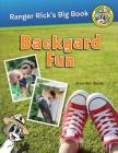 Ranger Rick's Big Book Backyard Fun (Ranger Rick: Big Books) Cover Image