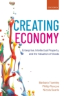 Creating Economy: Enterprise, Intellectual Property, and the Valuation of Goods Cover Image