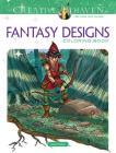 Creative Haven Fantasy Designs Coloring Book (Creative Haven Coloring Books) Cover Image
