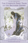 The Complete Fairy Tales of the Brothers Grimm Cover Image