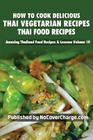 How to Cook Delicious Thai Vegetarian Recipes: Thai Food Recipes Cover Image