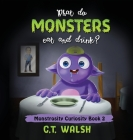 What Do Monsters Eat & Drink? Cover Image