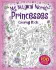 My Magical World! Princesses Coloring Book: Includes 100 Glitter Stickers! Cover Image