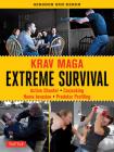 Krav Maga Extreme Survival: Active Shooter * Carjacking * Home Invasion * Predator Profiling Cover Image
