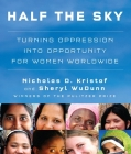 Half the Sky: Turning Oppression into Opportunity for Women Worldwide Cover Image